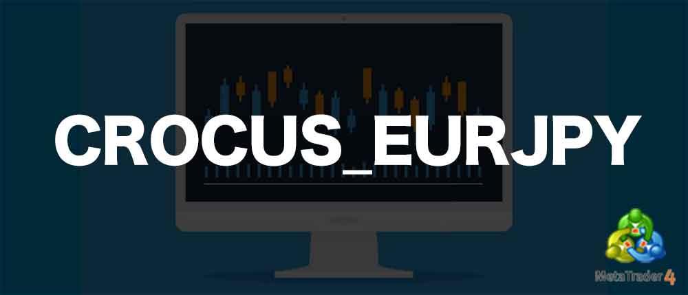 MT4 EA「CROCUS_EURJPY」